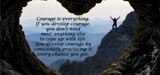 Courage is everything
