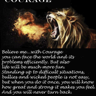 Courage will make you feel great