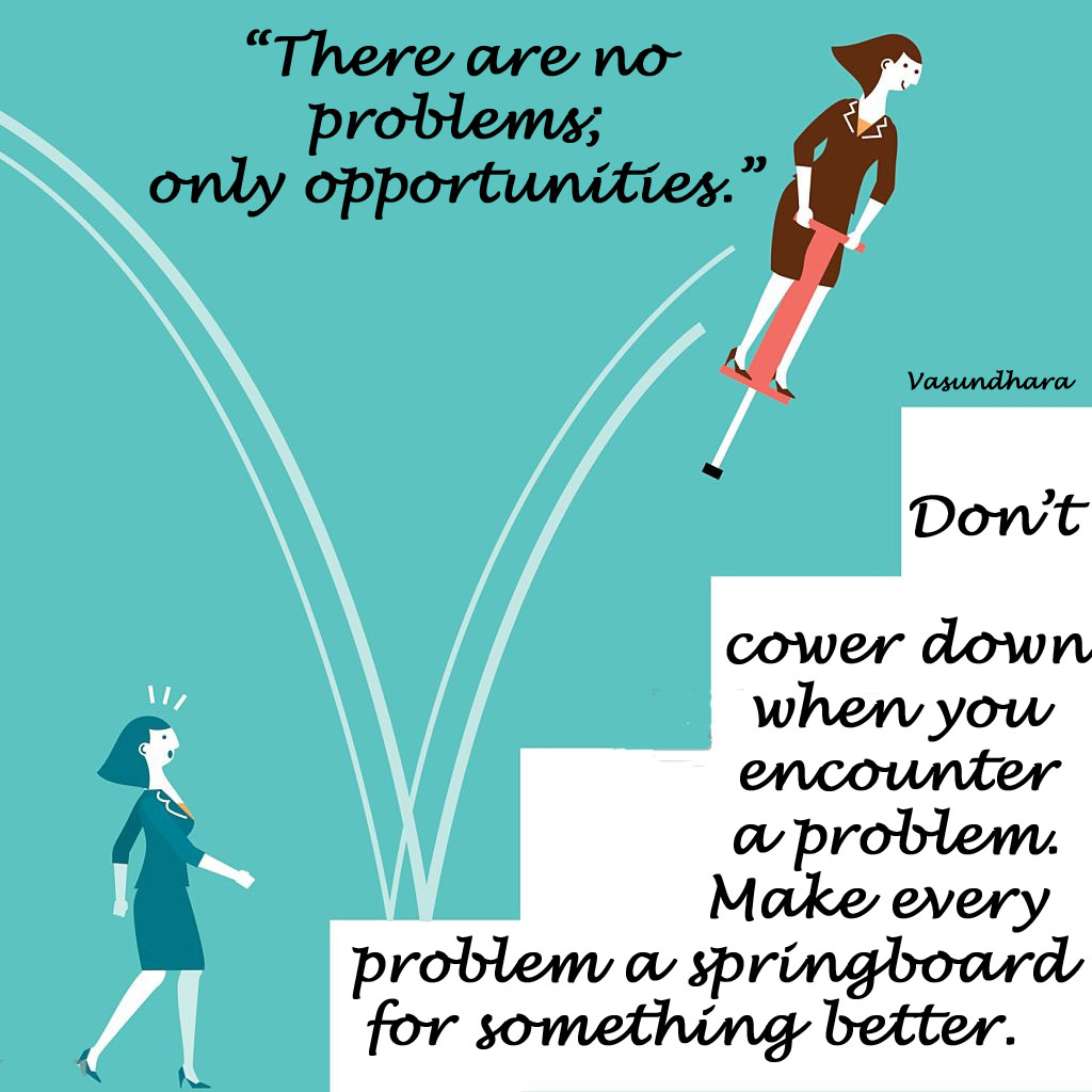 Make every problem a springboard (woman)