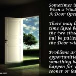 When a window closes a door opens